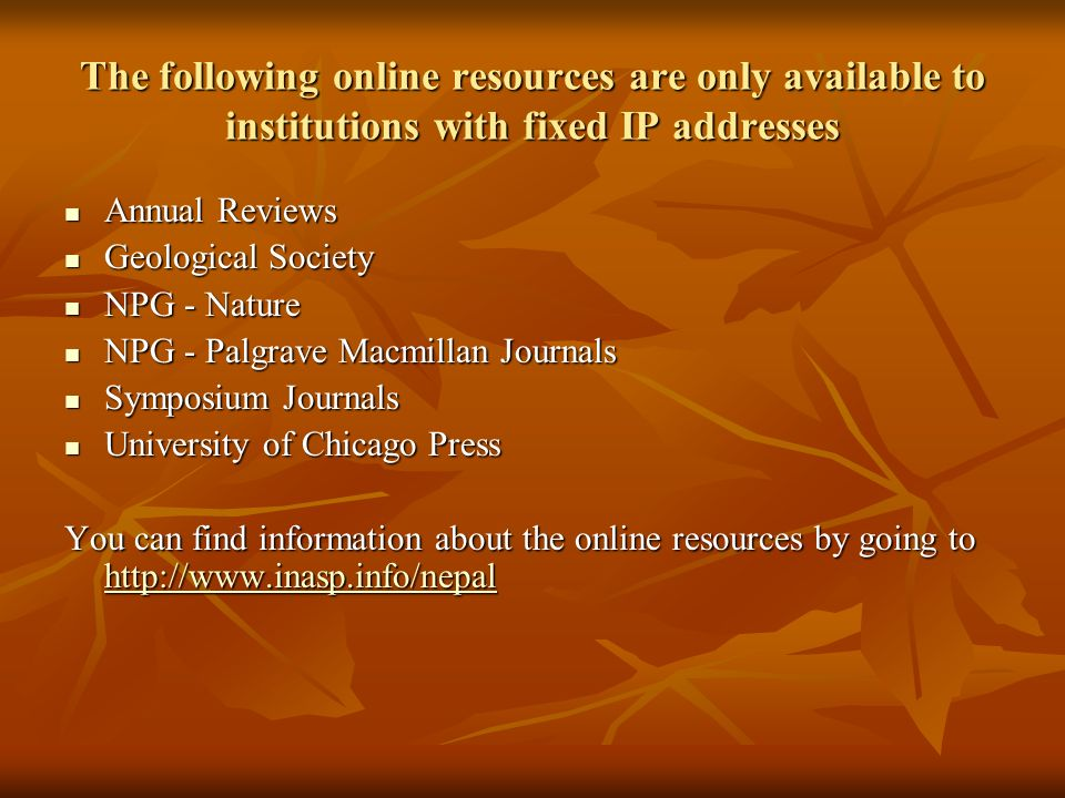 The following online resources are only available to institutions with fixed IP addresses