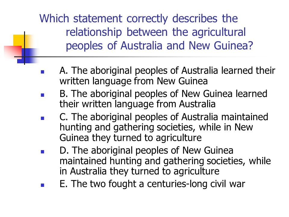 Which statement correctly describes the relationship between the agricultural peoples of Australia and New Guinea