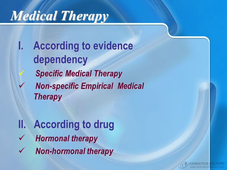 Medical Therapy According to evidence dependency II. According to drug