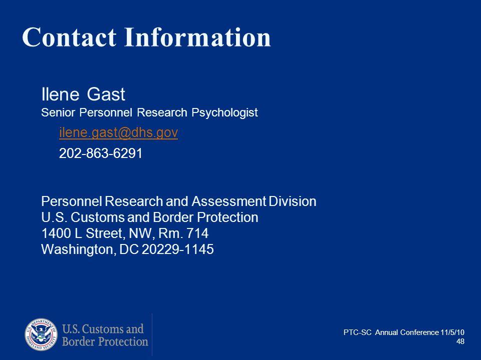 Contact Information Ilene Gast. Senior Personnel Research Psychologist. ilene.gast@dhs.gov. 202-863-6291.