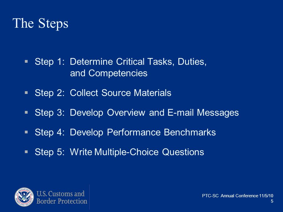 The Steps Step 1: Determine Critical Tasks, Duties, and Competencies