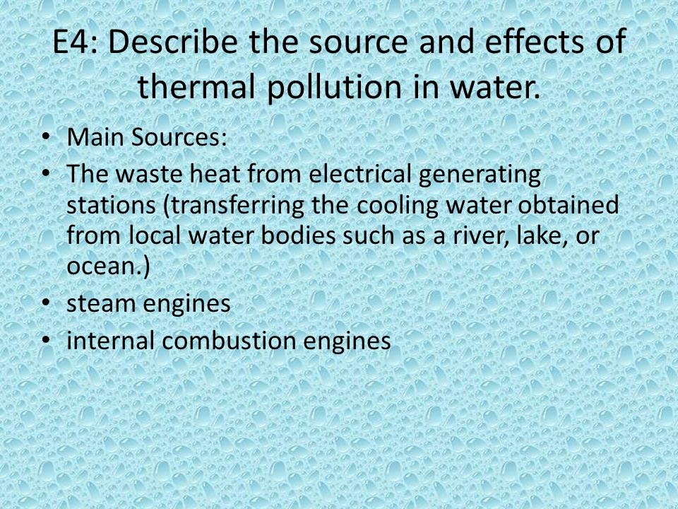 E4: Describe the source and effects of thermal pollution in water.