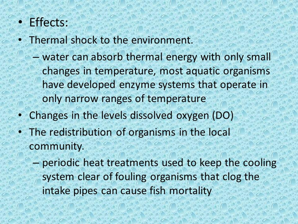 Effects: Thermal shock to the environment.