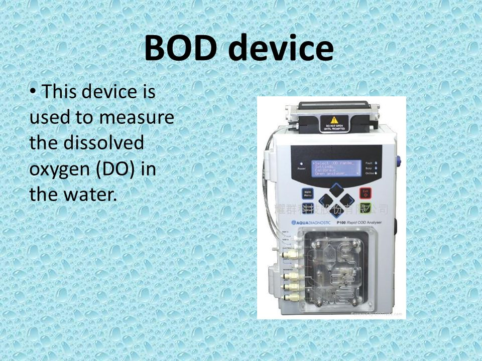BOD device This device is used to measure the dissolved oxygen (DO) in the water.