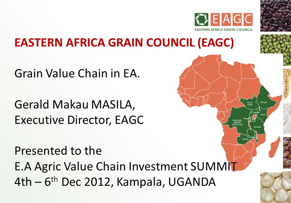 EASTERN AFRICA GRAIN COUNCIL (EAGC) Grain Value Chain in EA