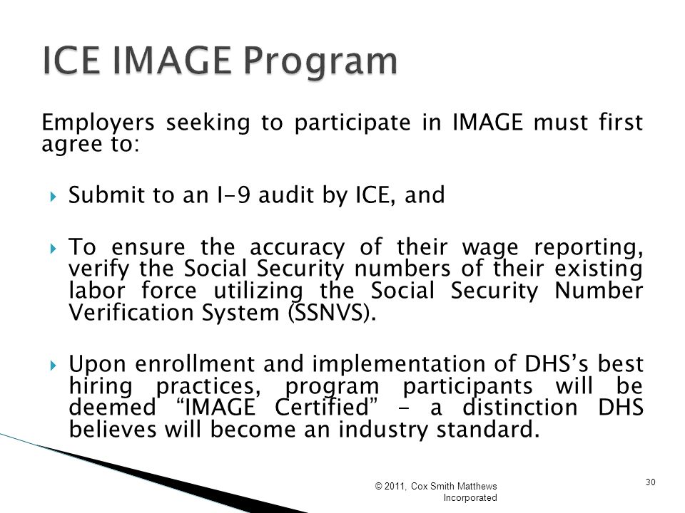 ICE IMAGE ProgramEmployers seeking to participate in IMAGE must first agree to: Submit to an I-9 audit by ICE, and.