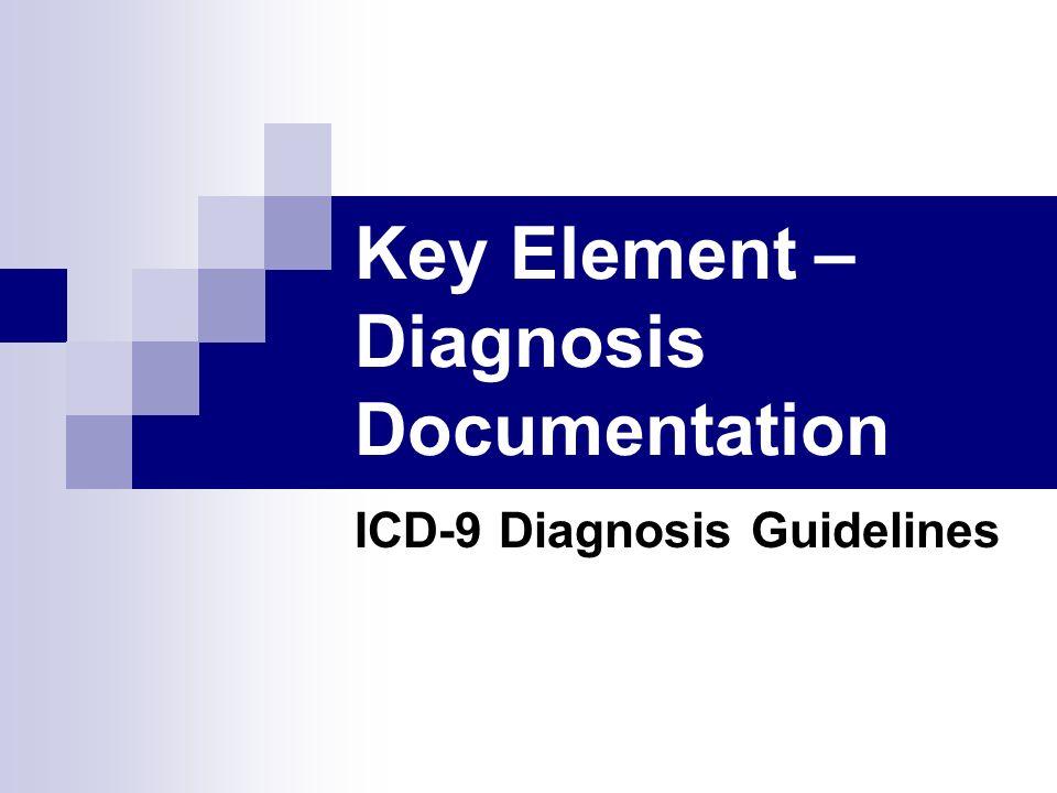 Key Element –Diagnosis Documentation