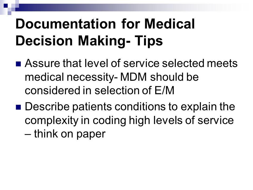 Documentation for Medical Decision Making- Tips