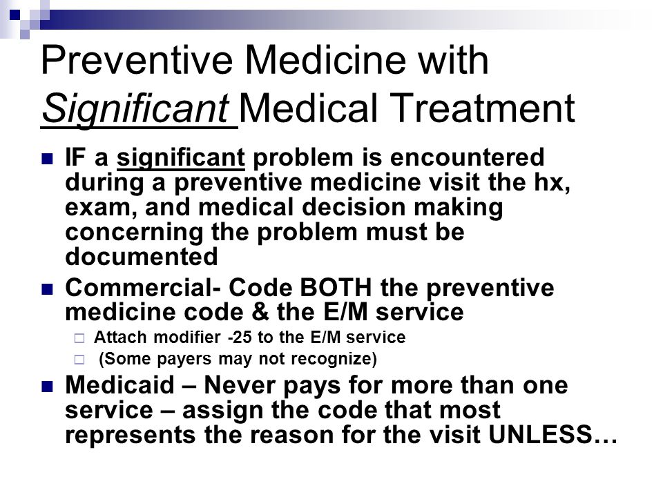 Preventive Medicine with Significant Medical Treatment