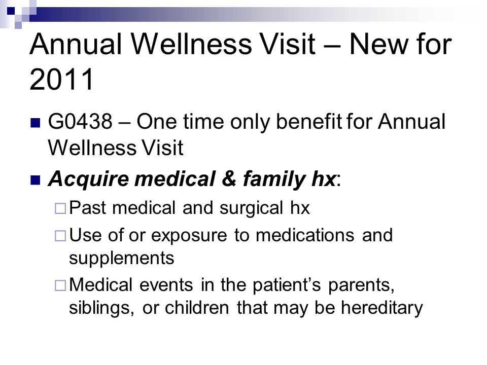 Annual Wellness Visit – New for 2011