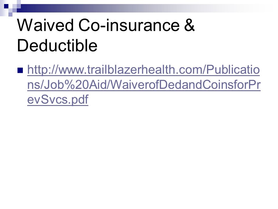Waived Co-insurance & Deductible