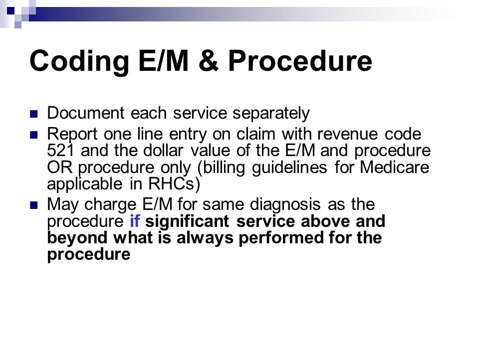 Coding E/M & Procedure Document each service separately