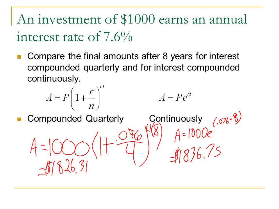 An investment of $1000 earns an annual interest rate of 7.6%