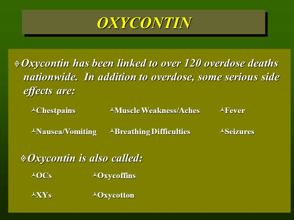 OXYCONTIN Oxycontin is also called:
