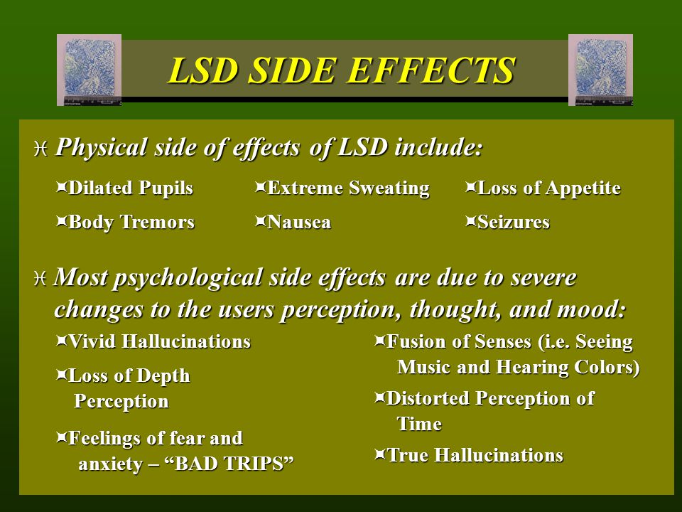 LSD SIDE EFFECTS Physical side of effects of LSD include: