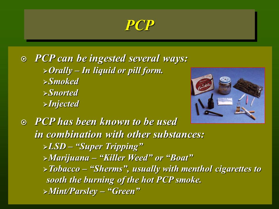 PCP PCP can be ingested several ways: PCP has been known to be used