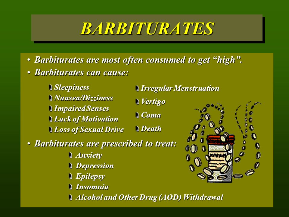 BARBITURATES Barbiturates are most often consumed to get high .