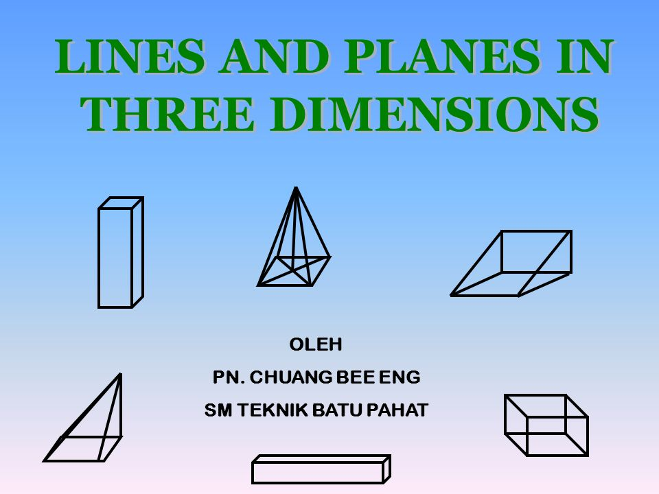 LINES AND PLANES IN THREE DIMENSIONS