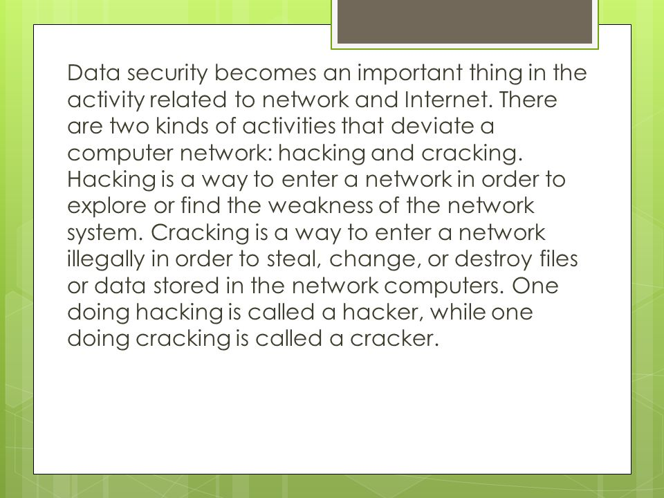 Data security becomes an important thing in the activity related to network and Internet.
