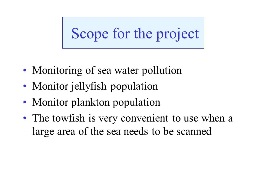 Scope for the project Monitoring of sea water pollution