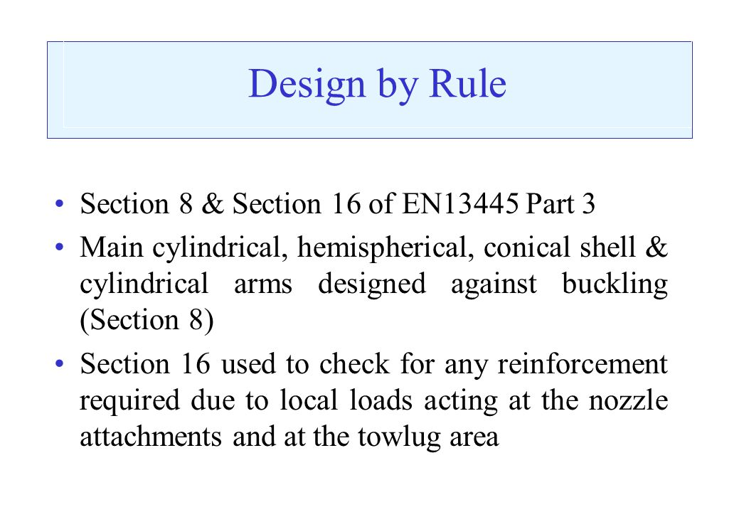 Design by Rule Section 8 & Section 16 of EN13445 Part 3