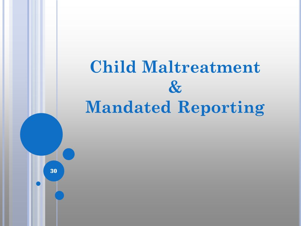 Child Maltreatment & Mandated Reporting