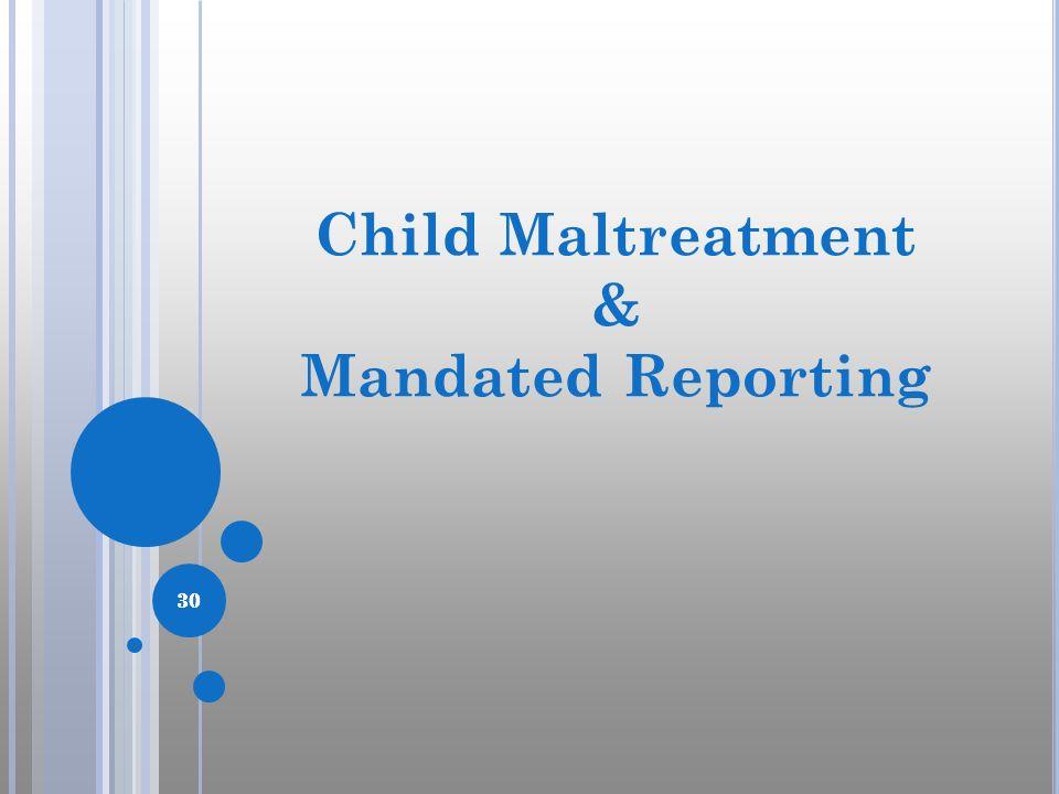 Child Maltreatment & Mandated Reporting