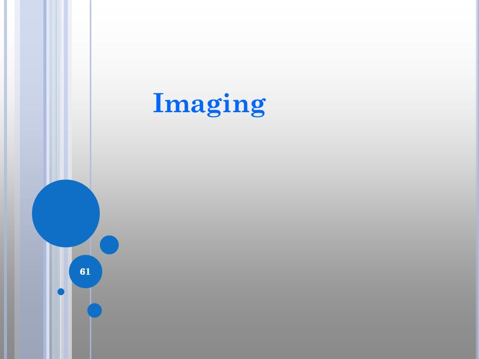 Imaging In this chapter, we will discuss the types of possible imaging studies used in this population, as well as the risks and benefits of each.