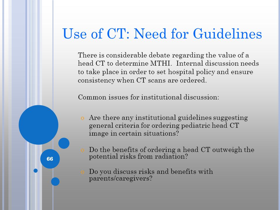 Use of CT: Need for Guidelines