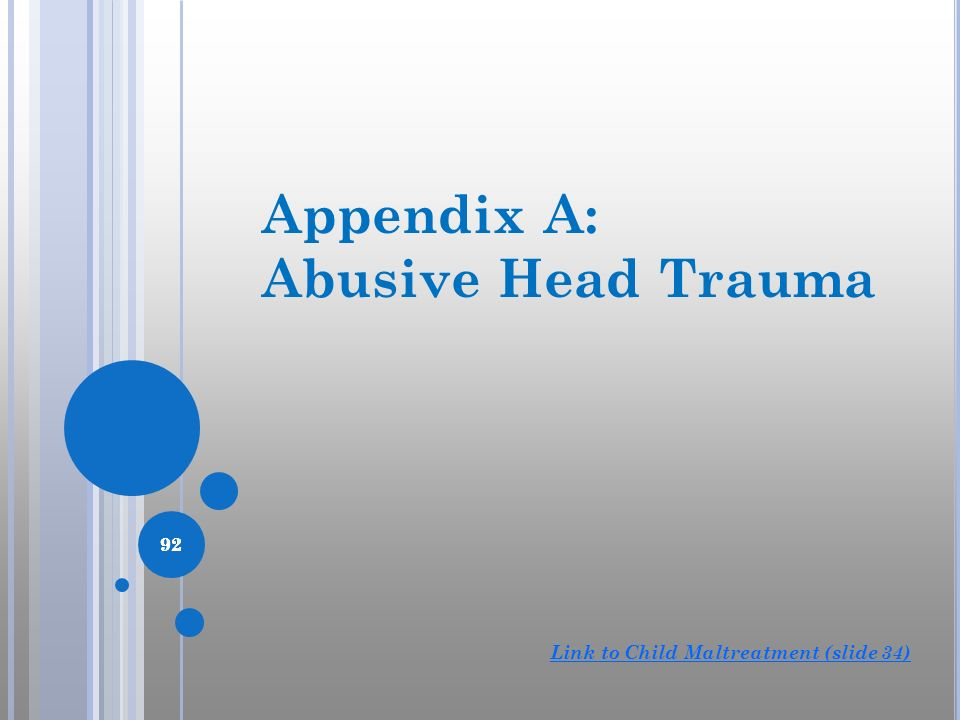Appendix A: Abusive Head Trauma 92 92 92