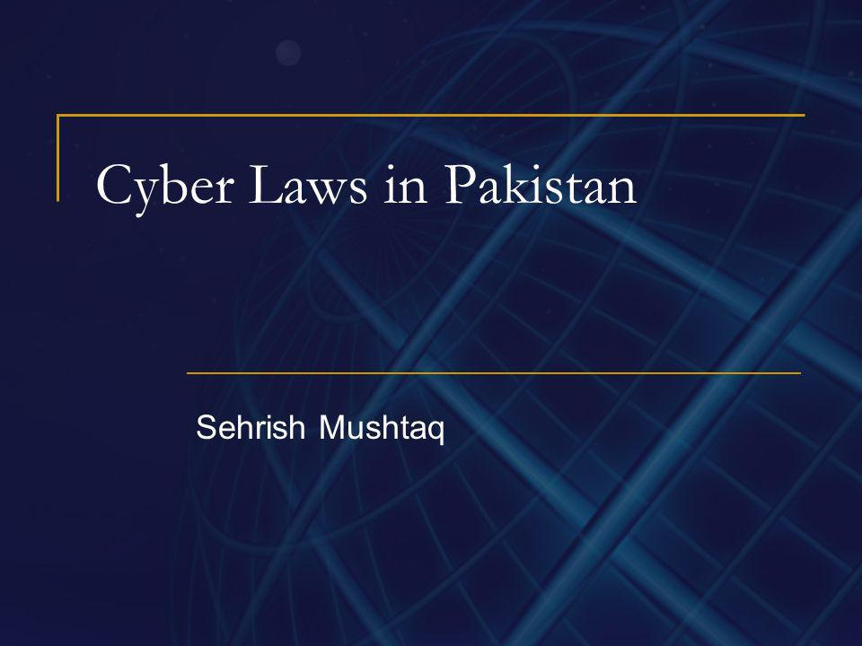 Cyber Laws in Pakistan Sehrish Mushtaq