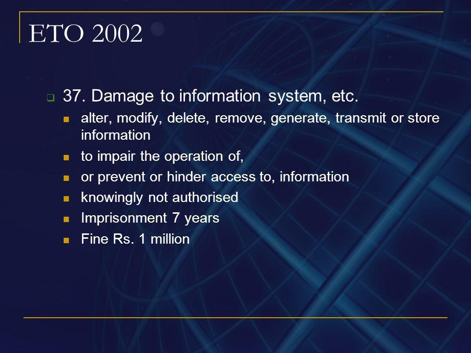 ETO 2002 37. Damage to information system, etc.