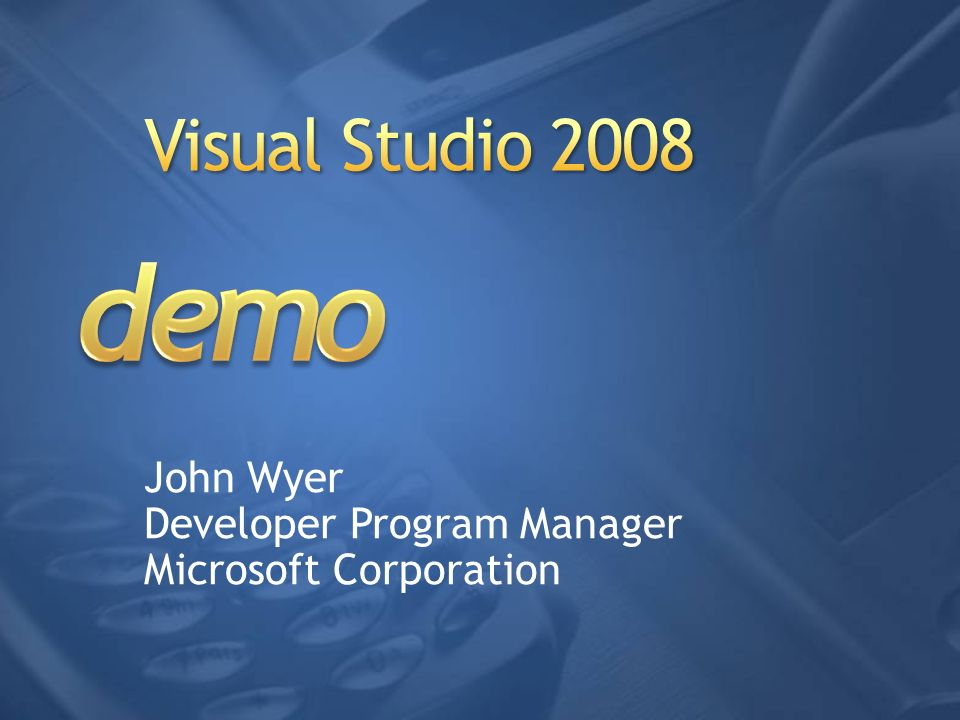 John Wyer Developer Program Manager Microsoft Corporation