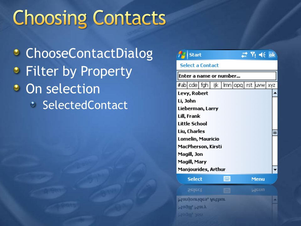 Choosing Contacts ChooseContactDialog Filter by Property On selection
