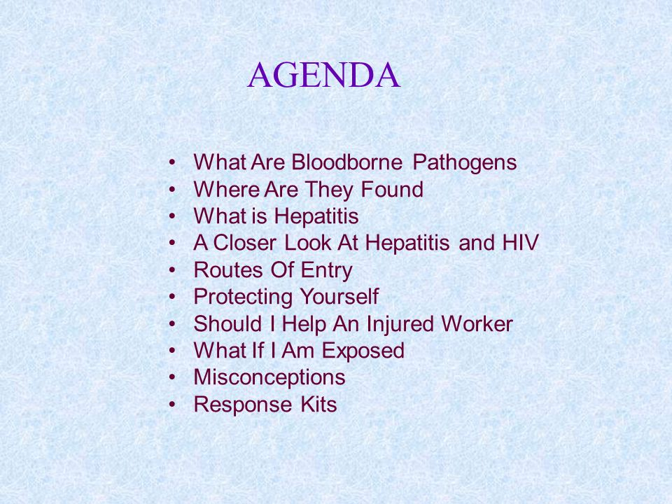 AGENDA What Are Bloodborne Pathogens Where Are They Found