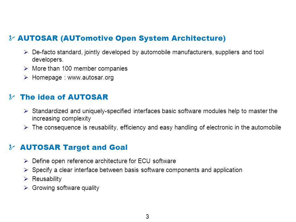 What is AUTOSAR AUTOSAR (AUTomotive Open System Architecture)