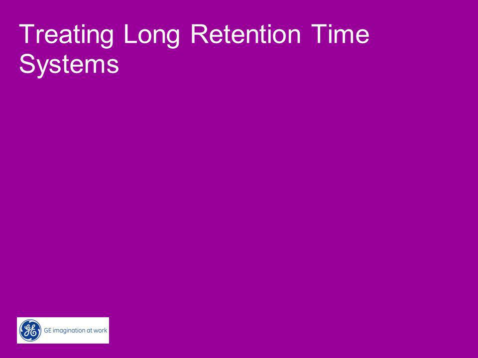 Treating Long Retention Time Systems