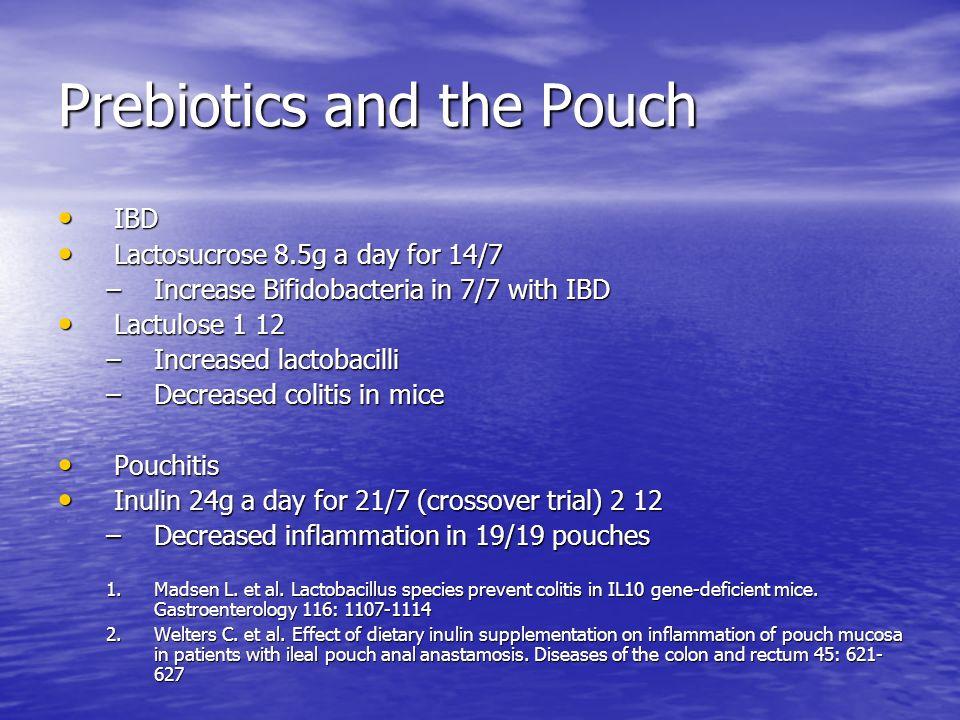 Prebiotics and the Pouch
