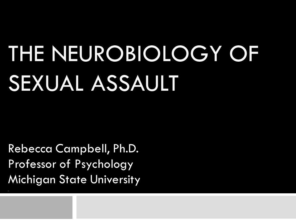 The Neurobiology of Sexual Assault