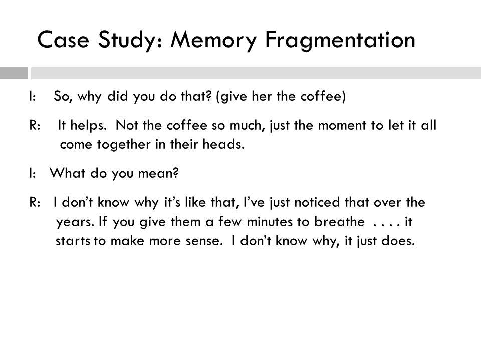 Case Study: Memory Fragmentation