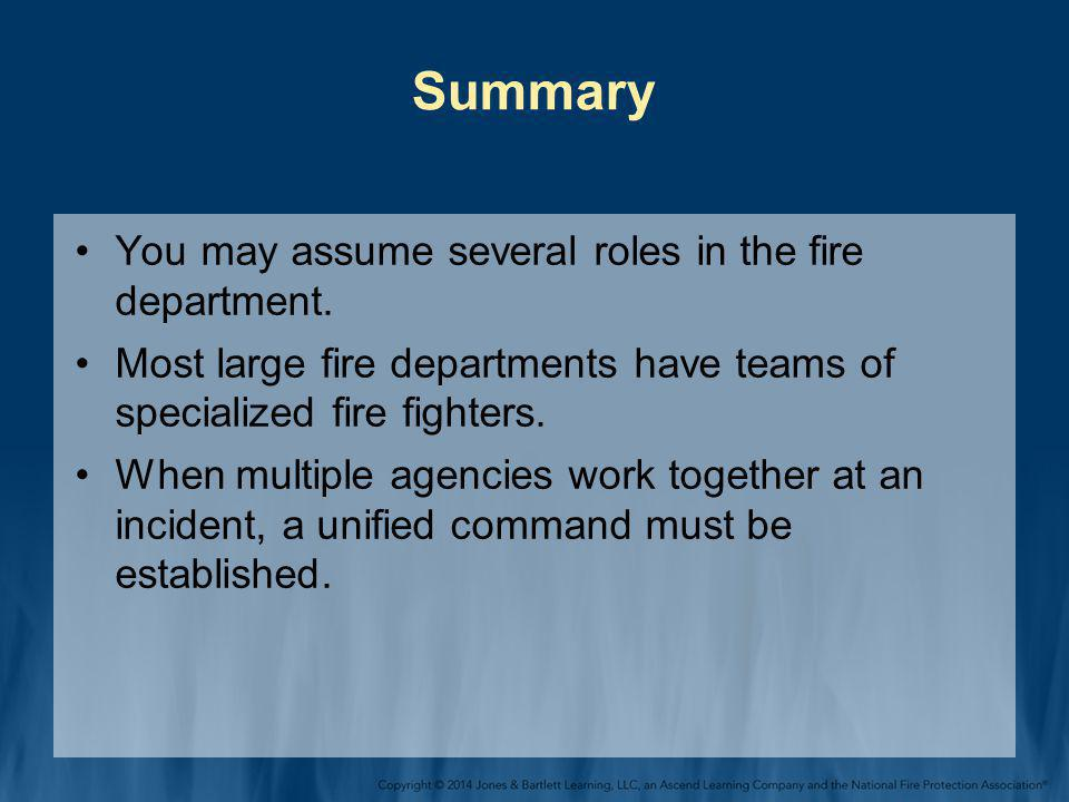Summary You may assume several roles in the fire department.