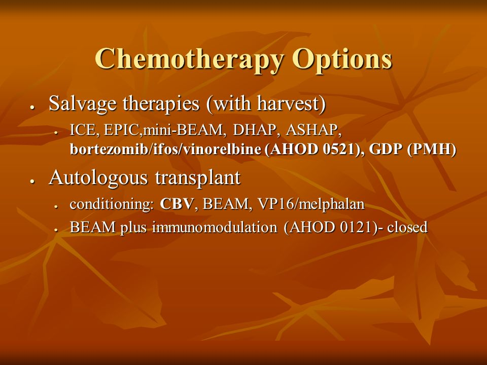 Chemotherapy Options Salvage therapies (with harvest)‏
