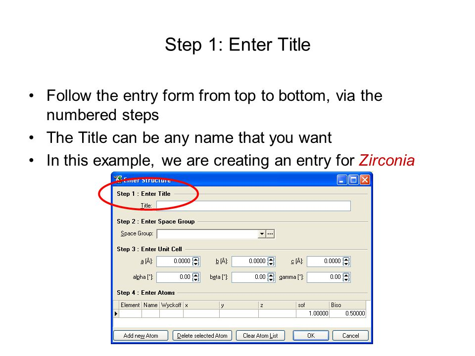 Step 1: Enter Title Follow the entry form from top to bottom, via the numbered steps. The Title can be any name that you want.