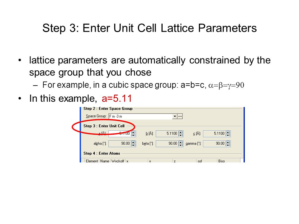 Step 3: Enter Unit Cell Lattice Parameters