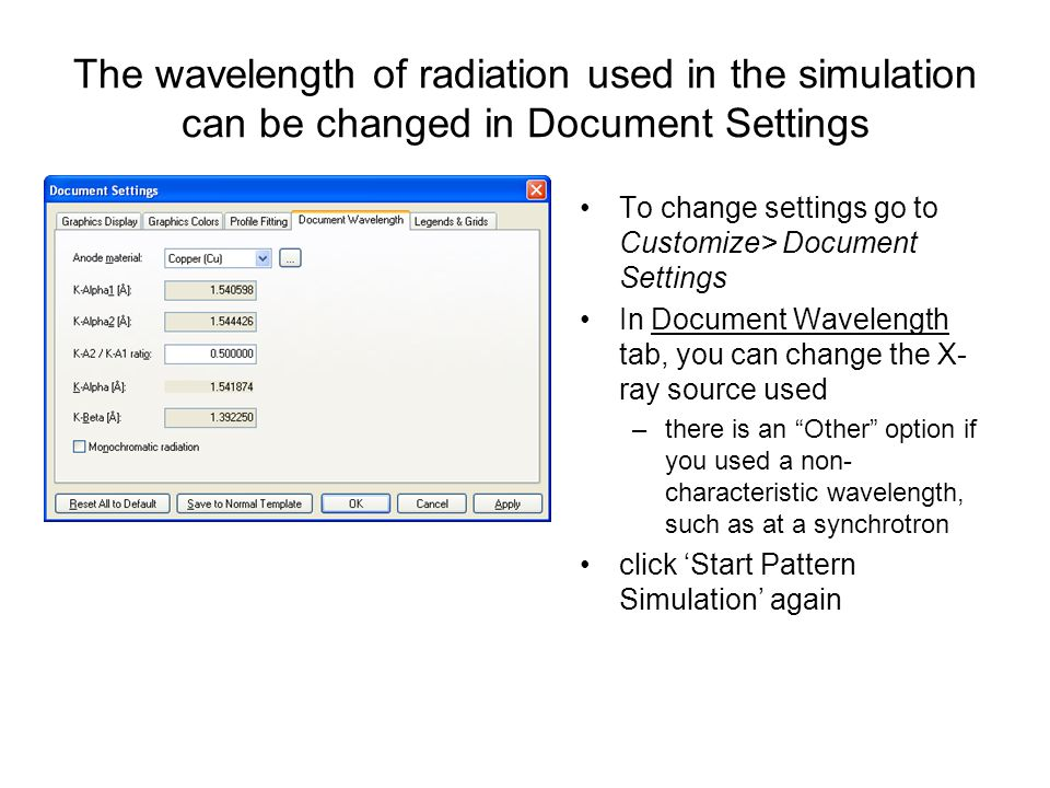 The wavelength of radiation used in the simulation can be changed in Document Settings