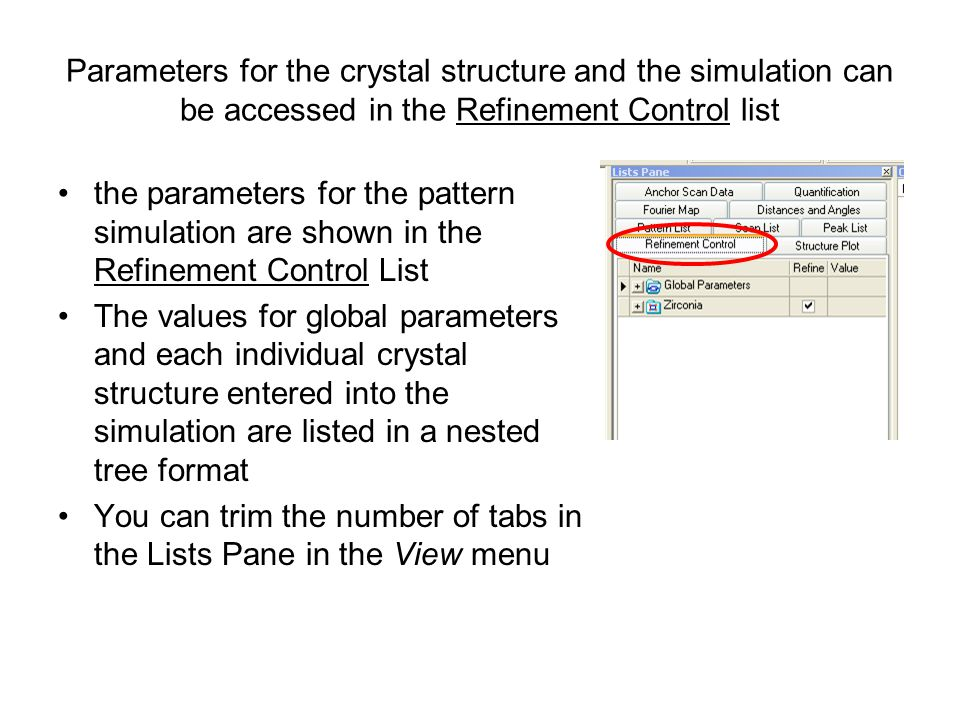 Parameters for the crystal structure and the simulation can be accessed in the Refinement Control list