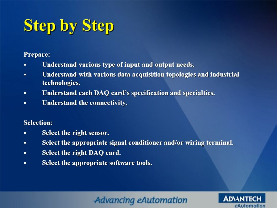 Step by Step Prepare: Understand various type of input and output needs.
