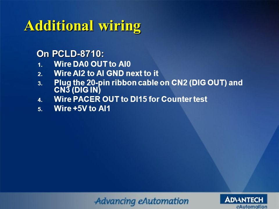 Additional wiring On PCLD-8710: Wire DA0 OUT to AI0