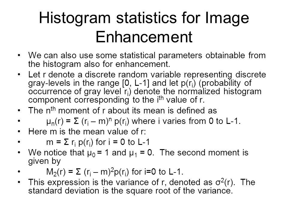 Histogram statistics for Image Enhancement