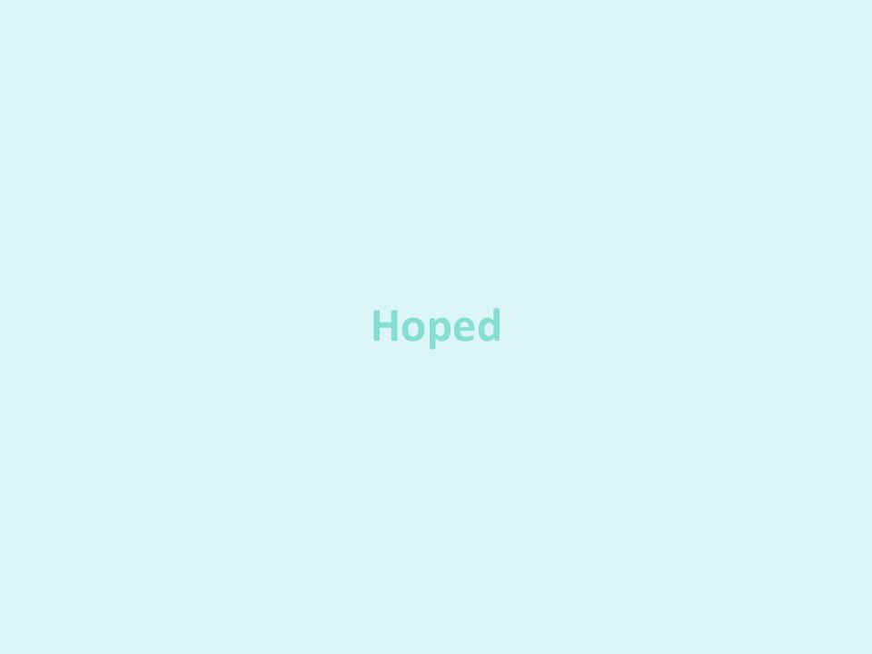 Hoped